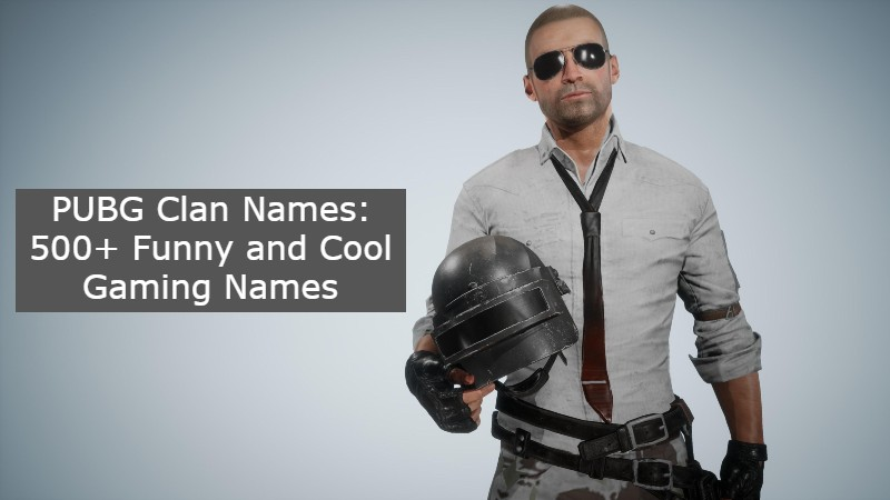 PUBG Clan Names 2021 [Best 5000+ Clan, Funny, Cool Gaming Names]