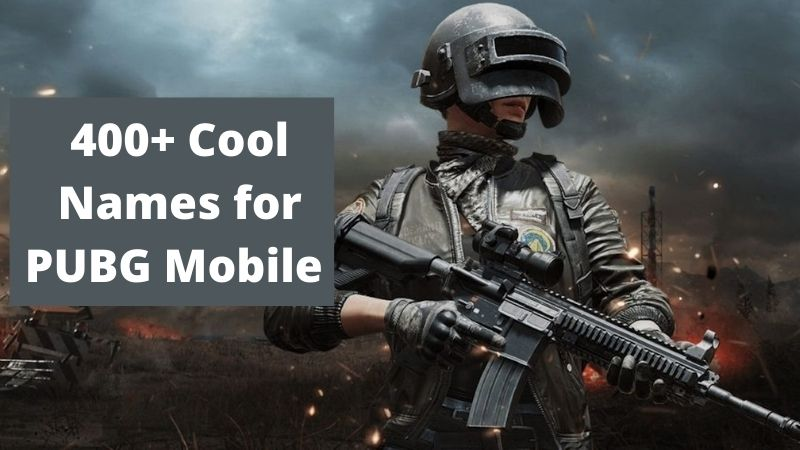 Cool Names for PUBG Mobile 2021 – 5000 Best and Unique Names
