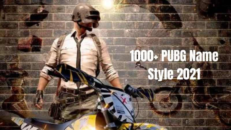 PUBG Name Style 2021: [1000+] Names and Nickname For PUBG