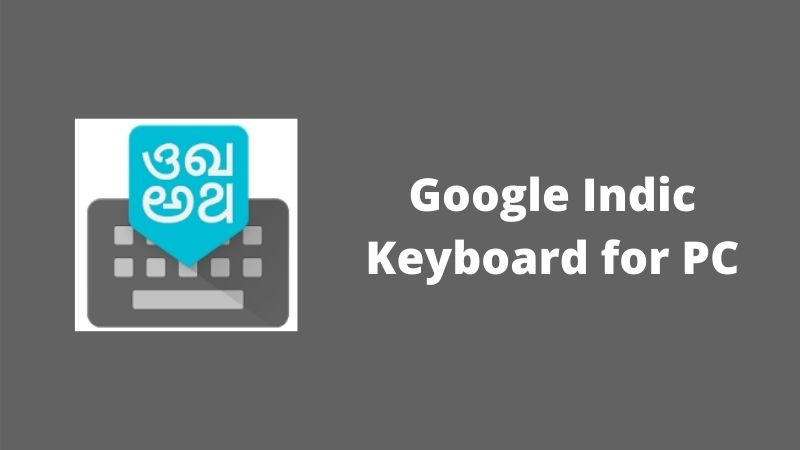 Download Google Indic Keyboard for PC (Windows 7, 8, 10, 11) Download